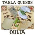 Tabla Quesos Ouija